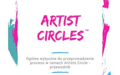 Ogólne wytyczne doprzeprowadzenia procesu wramach Artists Circle – przewodnik