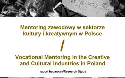 Mentoring zawodowy wsektorze kultury ikreatywnym wPolsce – raport badawczy